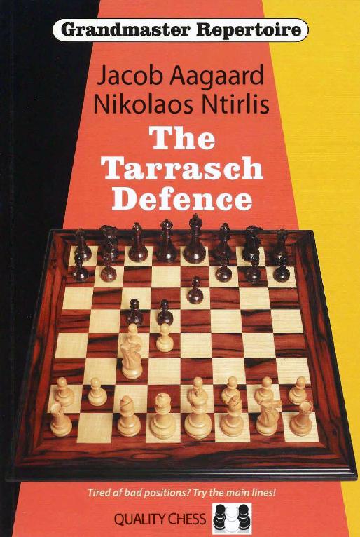 Aagaard, Jacob & Ntirlis, Nikolaos - Grandmaster Repertoire 10 - The Tarrasch Defence.pdf