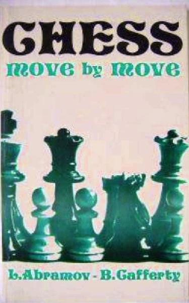 Abramov, Lev & Cafferty, Bernard - Chess Move by Move.pdf