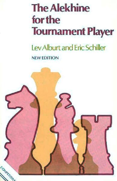 Alburt, Lev & Schiller, Eric - The Alekhine for the Tournament Player.pdf