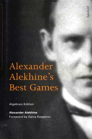 Alekhine, Alexander - Alekhine's Best Games.pdf