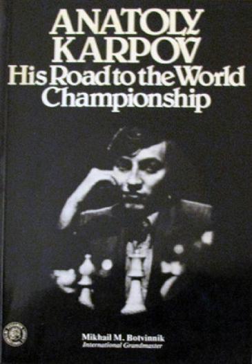 Anatoly Karpov - His Road to the World Championship - Mikhail Botvinnik - Pergamon (1978).pdf