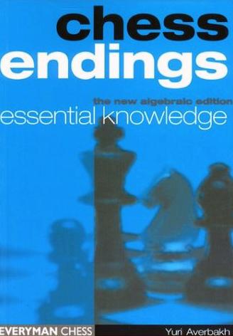 Averbakh, Yuri - Chess Endings - Essential Knowledge.pdf