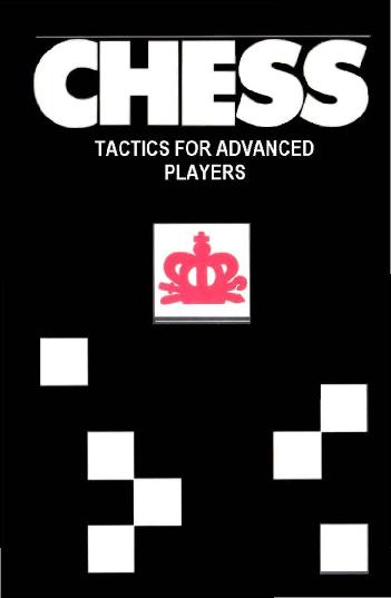Averbakh, Yuri - Chess Tactics for Advanced Players.pdf