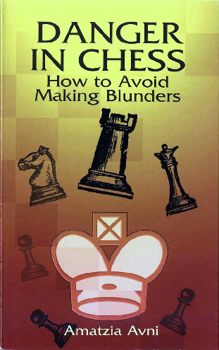 Avni, Amatzia - Danger in Chess - How To Avoid Making Blunders.pdf