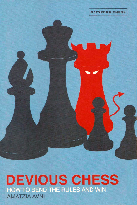 Avni, Amatzia - Devious Chess - How to Bend the Rules and Win.pdf