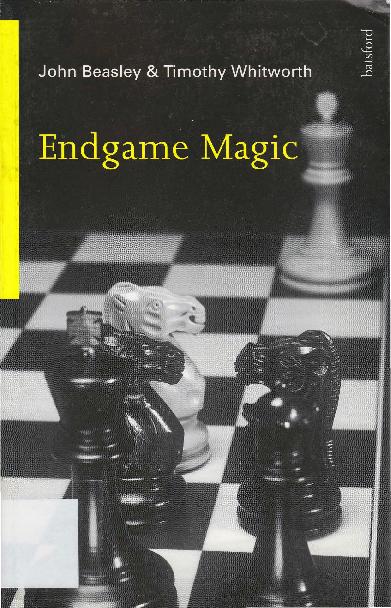 Beasley, John & Whitworth, Timothy - Endgame Magic.pdf