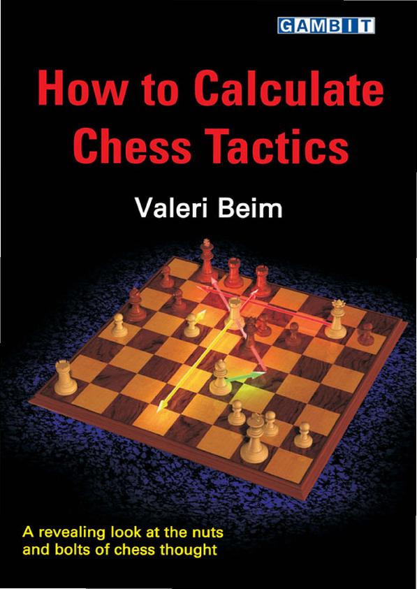 Beim, Valeri - How to Calculate Chess Tactics.pdf