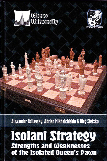 Beliavsky, Alexander & Mikhalchischin, Adrian - Isolani Strategy - Strengths and Weaknesses of the Isolated Queen's Pawn.pdf