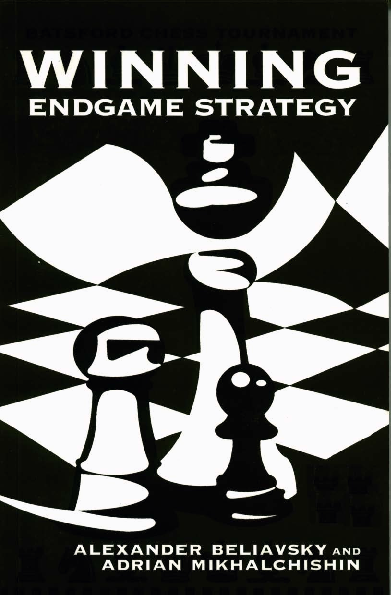 Beliavsky, Alexander & Mikhalchischin, Adrian - Winning Endgame Strategy.pdf
