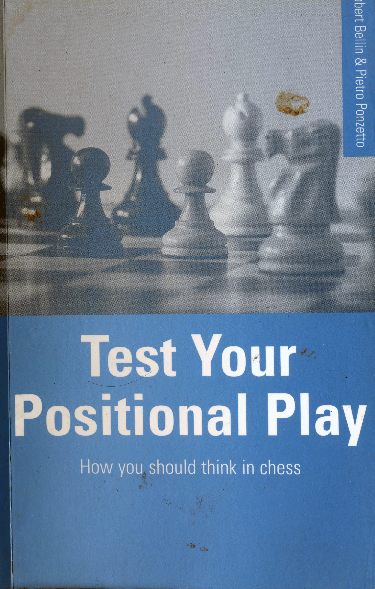 Bellin, Robert & Ponzetto, Pietro - Test Your Positional Play.pdf