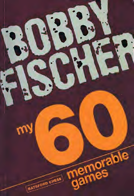 Bobby Fischer My 60 Memorable Games Batsford 2008.pdf