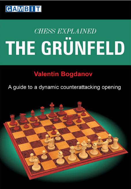 Bogdanov, Valentin - Chess Explained - The Grünfeld.pdf