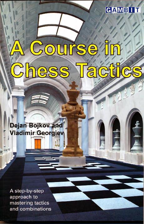 Bojkov & Georgiev - A Course in Chess Tactics.pdf