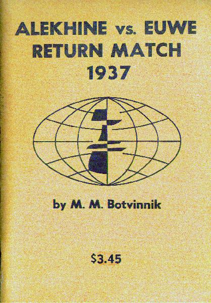 Botvinnik, Mikhail - Alekhine vs. Euwe Return Match 1937.pdf