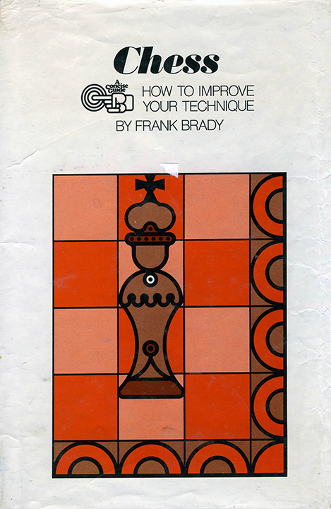 Brady, Frank - Chess - How to Improve Your Technique.pdf