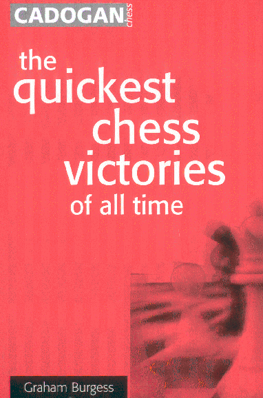 Burgess, Graham - The Quickest Chess Victories of All Time.pdf