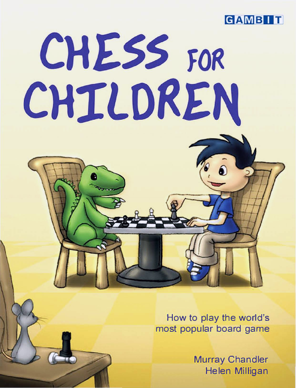 Chandler, Murray - Chess for Children - How to Play the World's Most Popular Board Game.pdf