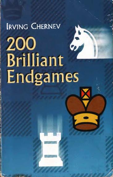 Chernev, Irving - 200 Brilliant Endgames.pdf