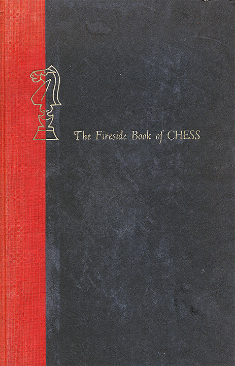 Chernev, Irving & Reinfeld, Fred - The Fireside Book of Chess.pdf