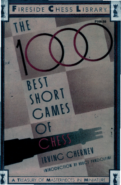Chernev, Irving, - The 1000 Best Short Games of Chess.pdf