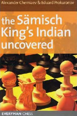 Cherniaev, Alexander & Produronov, Eduard - The Samisch King's Indian Uncovered.pdf