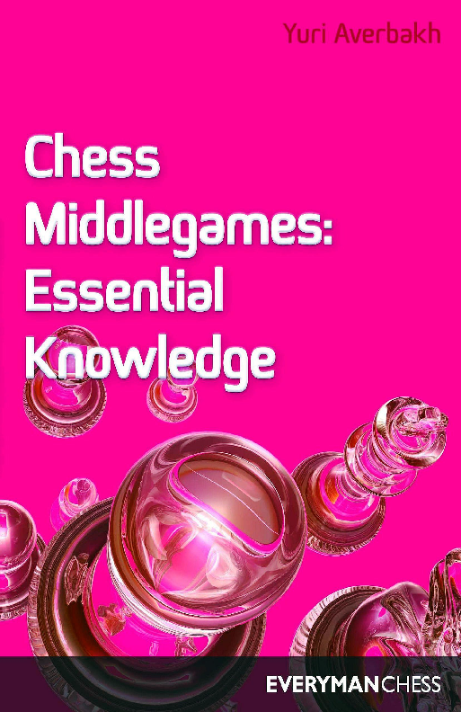 Chess Middlegames - Essential Knowledge.pdf