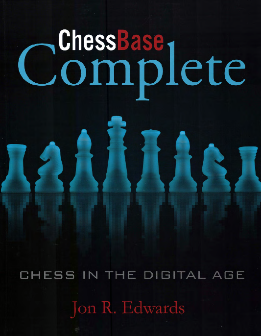 ChessBase Complete - Chess in the Digital Age.pdf