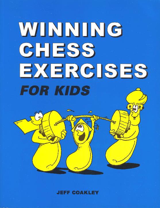 Coakley, Jeff - Winning Chess Exercises for Kids.pdf
