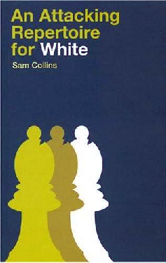Collins, Sam - An Attacking Repertoire for White.pdf