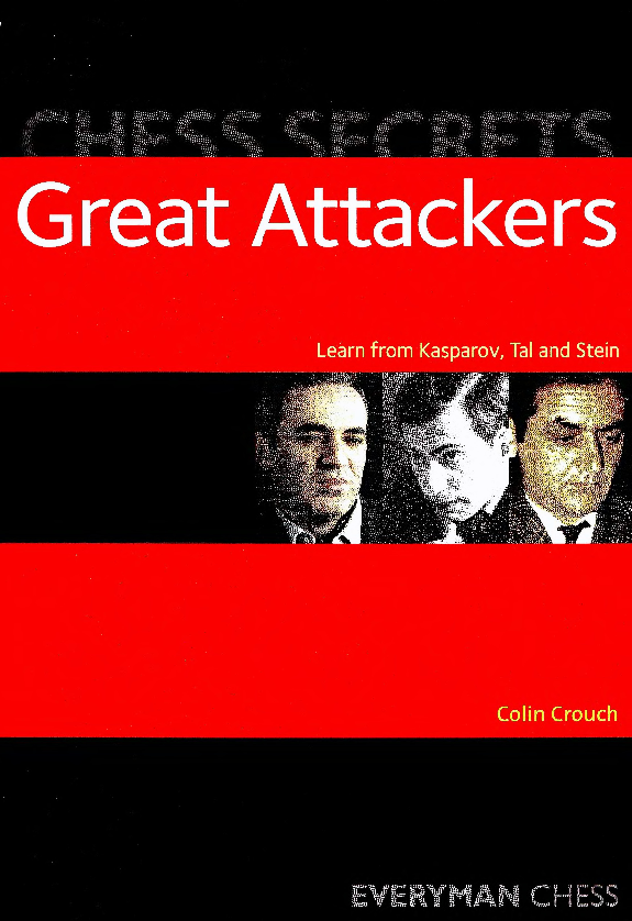 Crouch, Colin - Chess Secrets - Great Attackers.pdf
