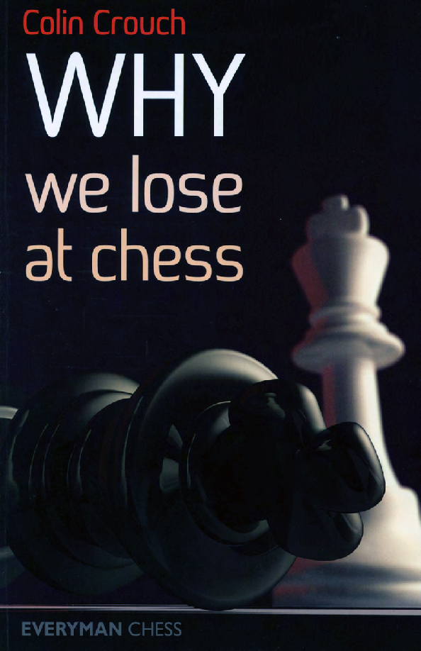 Crouch, Colin - Why We Lose at Chess.pdf