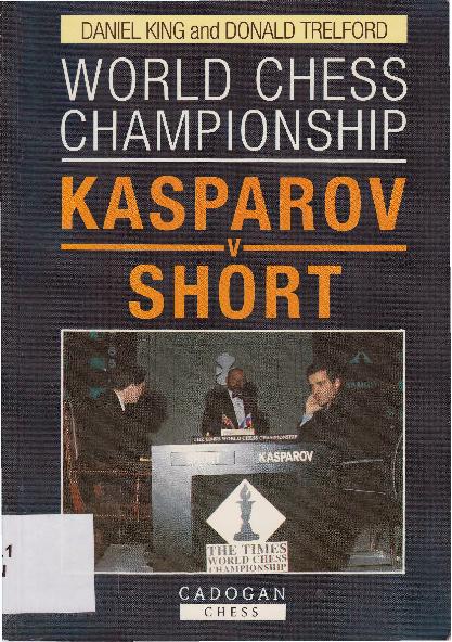 Daniel King & Donald Trelford - World Chess Championships - Cadogan (1993).pdf