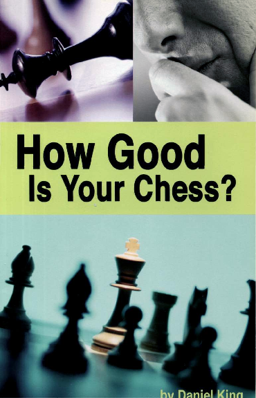 Daniel King - How Good Is Your Chess - Dover (1993).pdf