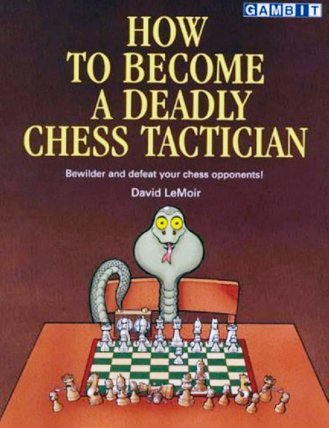 David Lemoir How To Become A Deadly Chess Tactician.pdf