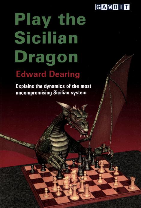 Dearing, Edward - Play the Sicilian Dragon.pdf