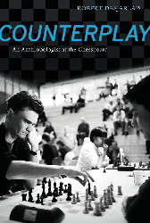 Desjarlais, Robert - Counterplay - An Anthropologist at the Chessboard.pdf