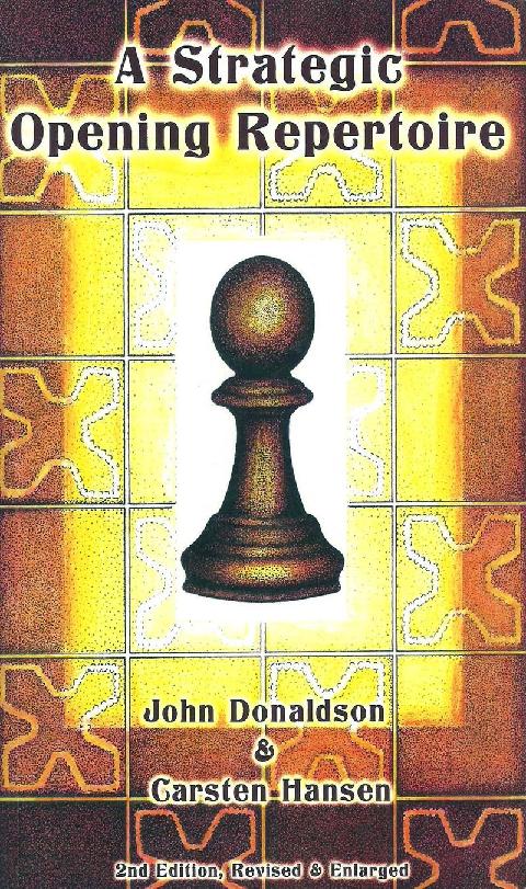 Donaldson, John & Hansen, Carsten - A Strategic Opening Repertoire 2nd.pdf