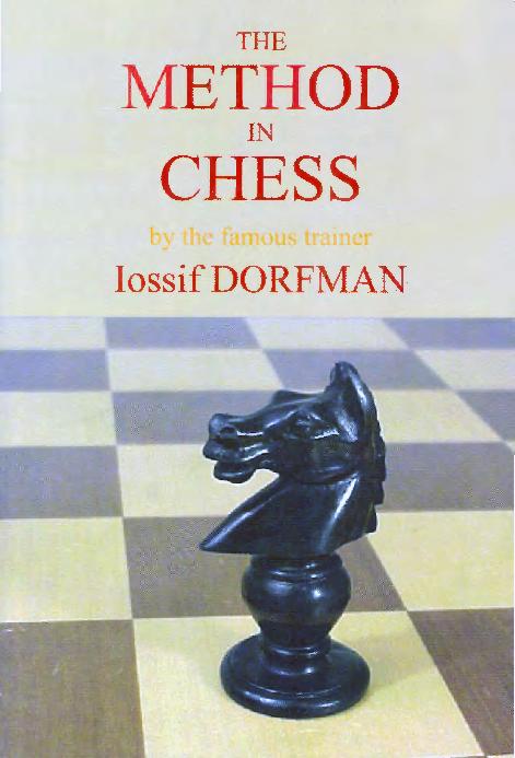 Dorfman, Iossef - The Method in Chess.pdf