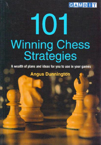 Dunnington, Angus - 101 Winning Chess Strategies.pdf