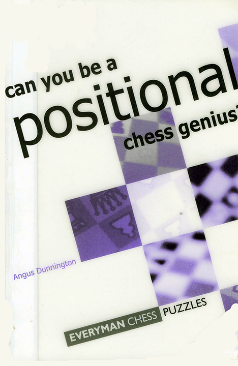 Dunnington, Angus - Can You Be a Positional Chess Genius.pdf