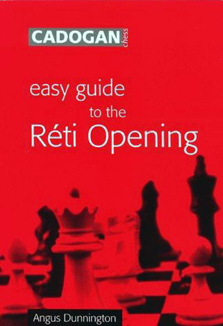 Dunnington, Angus - Easy Guide to the Reti Opening.pdf