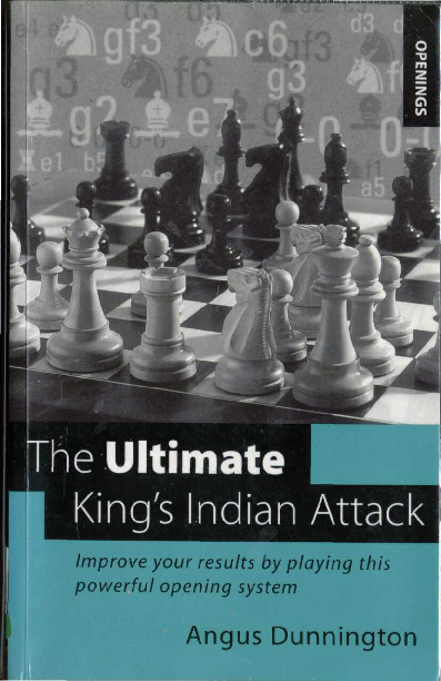 Dunnington, Angus - The Ultimate King's Indian Attack.pdf