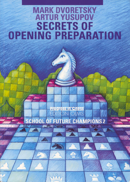 Dvoretsky, Mark & Yusupov, Artur - Secrets of Opening Preparation.pdf