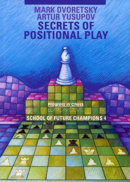 Dvoretsky, Mark & Yusupov, Artur - Secrets of Positional Play.pdf