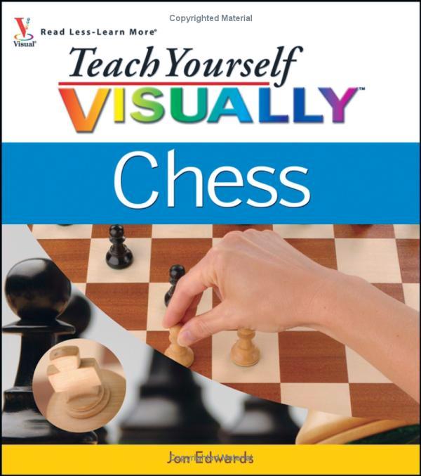 Edwards, Jon - Teach Yourself VISUALLY Chess.pdf