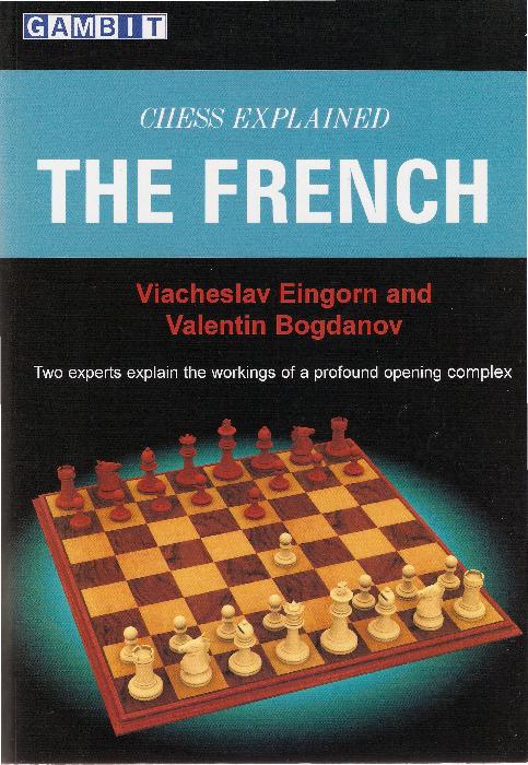 Eingorn, Viacheslav & Bogdanov, Valentin - Chess Explained - The French.pdf