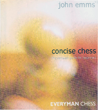 Emms, John - Concise Chess - The Compact Guide for Beginners.pdf