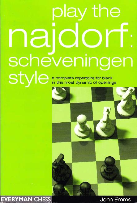 Emms, John - Play the Najdorf Scheveningen Style.pdf