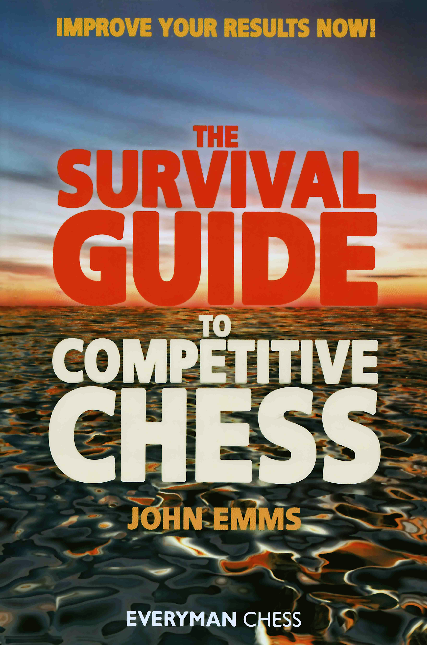 Emms, John - The Survival Guide To Competitive Chess.pdf