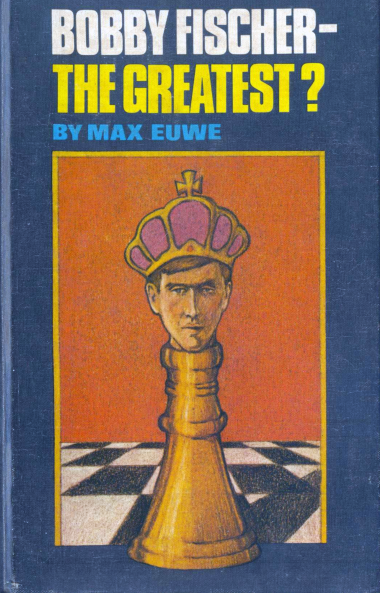 Euwe, Max - Bobby Fischer - The Greatest.pdf